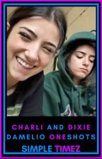 Charli and Dixie D'Amelio Oneshots by WhereIsMyDunkin