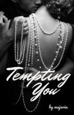 Tempting You by majorin88