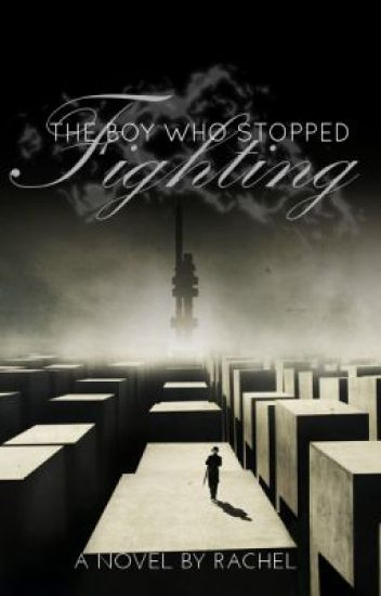 The Boy Who Stopped Fighting