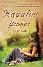 Hayalin Yetmez (KİTAP OLUYOR) by mineselen