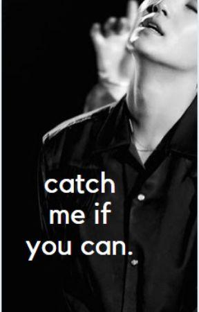 Catch me if you can by xxBlueEyedGirlxx