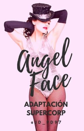 ANGEL FACE (G¡P Supercorp Adaptación) by JD_PD97