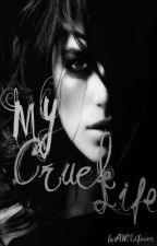 My Cruel Life by ImAWildflower