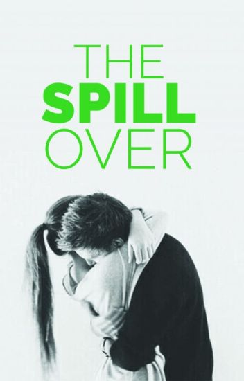 The Spill Over