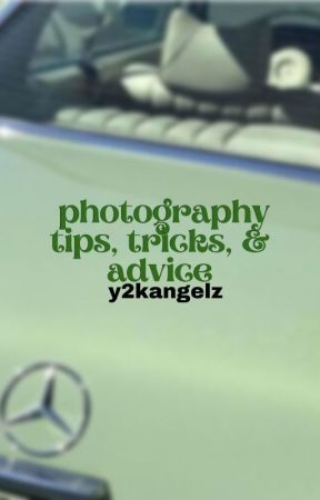 ↳ photography tips, tricks, & advice by classifycherry
