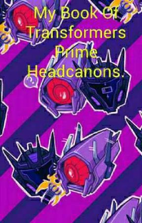 My Book Of Transformers Prime Headcanons. by Knockout-Starscream