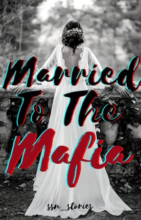 Married To The Mafia by cannedweirdness