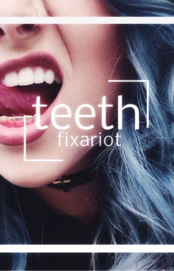 teeth ➳ a.i