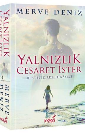 Yalnızlık Cesaret İster! (Kitap Oldu) by Merve-Deniz