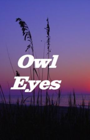 Owl Eyes. by victoria123red