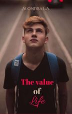 The value of life © ⏳ by AlondraJersey