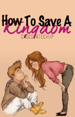How to Save a Kingdom  by HopelesssOpus