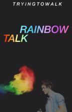 rainbowtalk ♦ larry stylinson o.h. by tryingtowalk