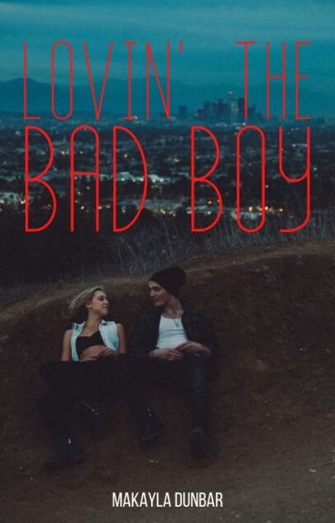 Loving The Bad Boy |completed|