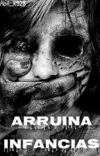 Arruina Infancias by Abii_R528