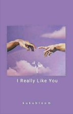 I REALLY LIKE YOU:당신은 좋아해요(Completed) by kukubloom