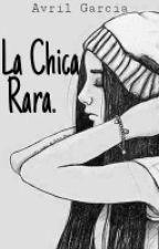 La Chica Rara by avriljgr