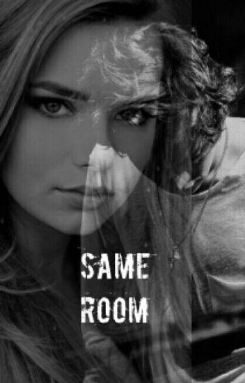 Same Room (Harry Styles AU) (Zurück im August)