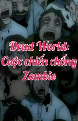 Đọc truyện Dead World: Cuộc chiến chống zombie
