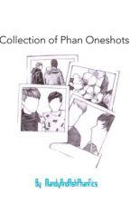 Collection of Phan Oneshots by MandyAndAshPhanfics