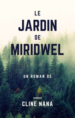 Le Jardin de Miridwel by ClineNana