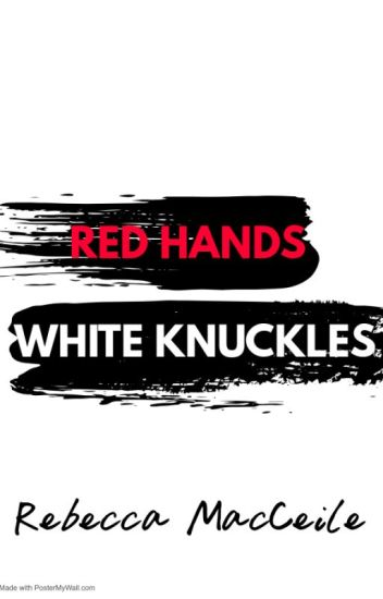 Red Hands White Knuckles