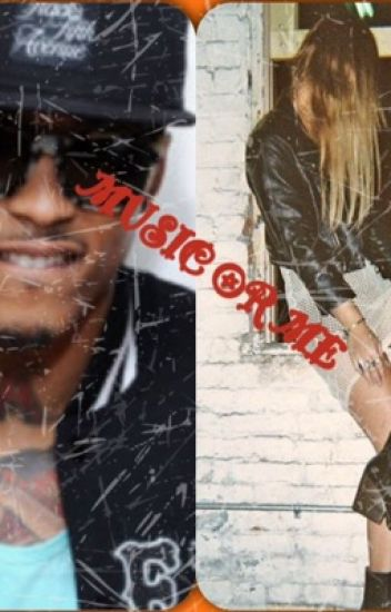 Music or Me(August alsina YN story)