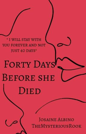 Forty Days Before She Died[Tragic Story] by TheMysteriousRook