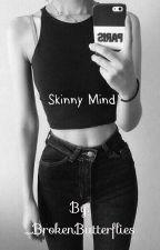 Skinny Mind by _BrokenButterflies