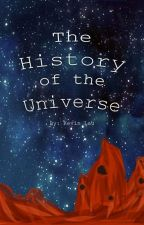 The History of the Universe by AuthorKLau