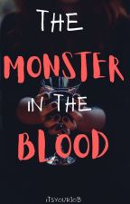 The Monster in the Blood by ItsYourJob