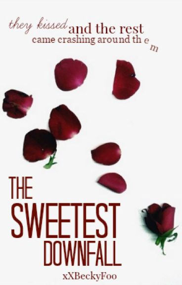 The Sweetest Downfall