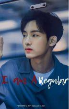 I am a Regular by Min_Chloe
