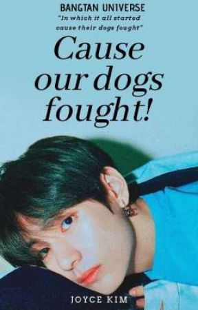 ||CAUSE OUR DOGS FOUGHT!||KTH FF||BTS||COMPLETED||✔ by parkmono