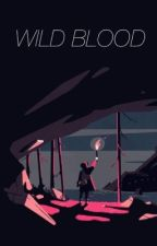 Wild Blood ◇(A Family Force 5 fanfic)◇ by confusedadult