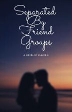 Separated By Friend Groups by Cbear_Writes