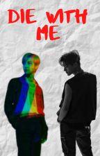 DIE WITH ME // NORENMIN by simpleia