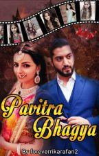 Pavitra Bhagya by foreverrikarafan2