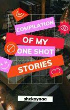 One Shot Stories by shekaynaa