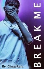 Break Me - Bearface // Ciaran McDonald  by GingerRaf