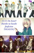 11:11 Do Exist?! (kuroko no basuke fanfiction TAGALOG) by Haru_Park9596
