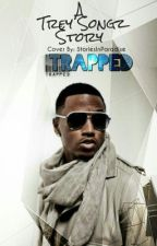 Trapped. (Trey Songz fanfic) (On Hold) by 2wiceMob