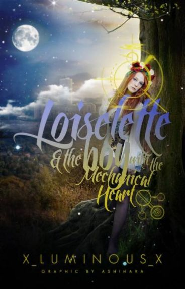 Losielette And the Boy With The Mechanical Heart (Watty2015)