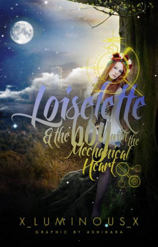 Losielette And the Boy With The Mechanical Heart (Watty2015) by x_Luminous_x