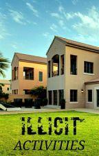 ILLICIT ACTIVITIES by Bronzedandemotional