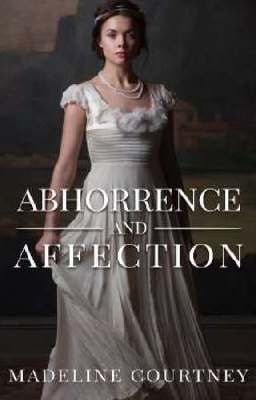 Abhorrence and Affection by MadelineCourtney