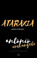 Ataraxia: Poetry Nonsense by AntonioArchangelo