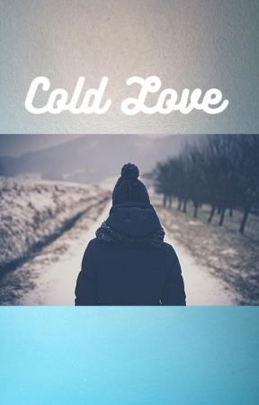 Cold Love by Lily_Iris1999