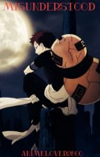Misunderstood (Gaara Love-story) by animelover2800