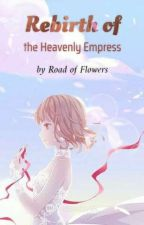 Rebirth of the Heavenly Empress by limerence0994
